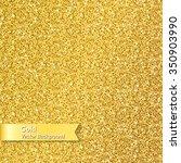gold glitter texture of gold... | Shutterstock .eps vector #350903990