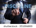 "Small photo of Businessman pressing button on touch screen interface and select ""Discipline"". Business concept. Internet concept."