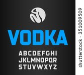 vodka label  modern style font. ... | Shutterstock .eps vector #351009509
