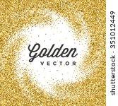 gold glitter sparkles bright...   Shutterstock .eps vector #351012449