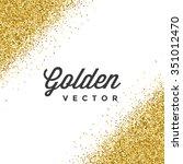 gold glitter sparkles bright... | Shutterstock .eps vector #351012470