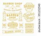 set of vintage barber shop logo ... | Shutterstock .eps vector #351152540