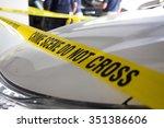 Crime Scene Do Not Cross In...