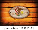 a illinois flag on brown wooden ... | Shutterstock . vector #351509753