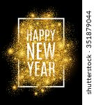 happy new year. gold glitter... | Shutterstock .eps vector #351879044