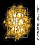 happy new year. gold glitter... | Shutterstock .eps vector #351879044