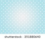 white polka dots in gradient... | Shutterstock . vector #351880640