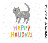 happy holidays funny fat cat... | Shutterstock .eps vector #352021868