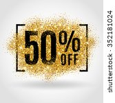 gold sale 50 percent. golden... | Shutterstock .eps vector #352181024