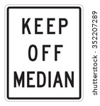 Keep Off Median Sign Isolated...