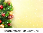christmas fir tree branches... | Shutterstock . vector #352324073