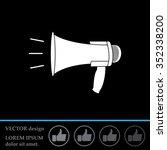 megaphone  loudspeaker icon.... | Shutterstock .eps vector #352338200
