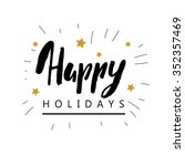 hand drawn happy holiday... | Shutterstock .eps vector #352357469