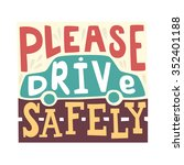 please drive safely   unique... | Shutterstock .eps vector #352401188