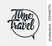 tme to travel hand lettering... | Shutterstock .eps vector #352448774