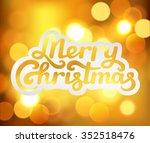 merry christmas hand lettering... | Shutterstock .eps vector #352518476