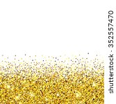 gold glitter background. gold... | Shutterstock .eps vector #352557470