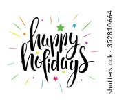 hand drawn happy holidays... | Shutterstock .eps vector #352810664