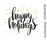 hand drawn happy holidays ... | Shutterstock .eps vector #352813529