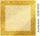 square golden frame. golden... | Shutterstock . vector #352874459