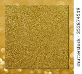 square golden frame. golden... | Shutterstock . vector #352874519
