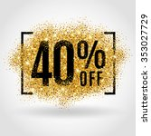 gold sale 40 percent. golden... | Shutterstock .eps vector #353027729