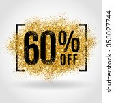 gold sale 60 percent. golden... | Shutterstock .eps vector #353027744
