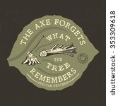 85 the axe forgets what the... | Shutterstock .eps vector #353309618