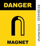 magnet hazard warning sign .... | Shutterstock .eps vector #353448116