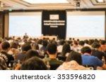 motion blur of view of seminar... | Shutterstock . vector #353596820