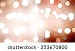 bokeh light  shimmering blur...   Shutterstock . vector #353670800