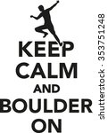 keep calm and boulder on | Shutterstock .eps vector #353751248
