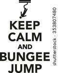 keep calm and bungee jump | Shutterstock .eps vector #353807480