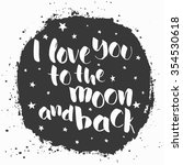 i love you to the moon and back ... | Shutterstock .eps vector #354530618