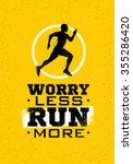 Worry Less  Run More. Creative...