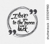 i love you to the moon and back ... | Shutterstock .eps vector #355509980