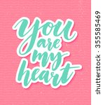 you are my heart. romantic... | Shutterstock .eps vector #355585469