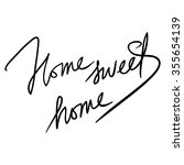 home sweet home. hand drawn tee ... | Shutterstock .eps vector #355654139