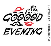 hand lettering good evening ... | Shutterstock .eps vector #356401544