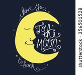i love you to the moon and back.... | Shutterstock .eps vector #356501528