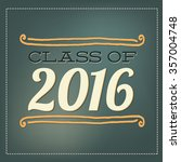 class of 2016 graduation vector ... | Shutterstock .eps vector #357004748