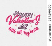 valentines day with all my... | Shutterstock .eps vector #357299570