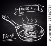 drawn in chalk fresh fried... | Shutterstock . vector #357367784