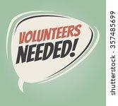 volunteers needed retro speech...   Shutterstock .eps vector #357485699