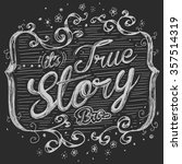 true story tee graphic | Shutterstock .eps vector #357514319