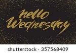 hello wednesday   hand painted...   Shutterstock .eps vector #357568409