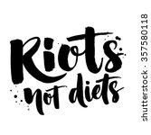 riots  not diets. feminism... | Shutterstock .eps vector #357580118