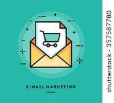 e mail marketing  flat design... | Shutterstock .eps vector #357587780