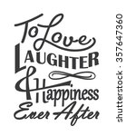 love  laughter and happiness... | Shutterstock .eps vector #357647360