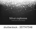 shining silver explosion on... | Shutterstock .eps vector #357747548